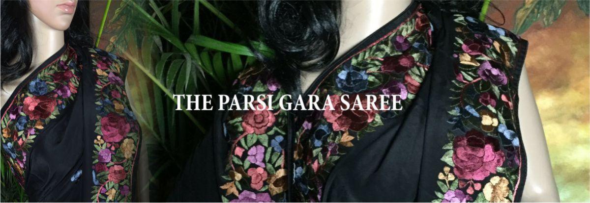 Parsi Gara Sarees:                                            Enduring Expressions of Refinement