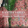 Hand-embroidered Kantha Silk Sarees